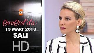 Esra Erol'da 13 Mart 2018 Salı - 567. Bölüm