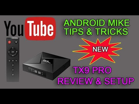 Android TX9 Pro REVIEW & SETUP