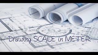 How to use SCALE in Drawing (meters)