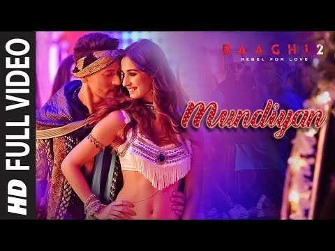 Full Video: Mundiyan Song | Baaghi 2| Tiger Shroff | Disha Patani |Ahmed K | Sajid N | Navraj, Palak thumbnail