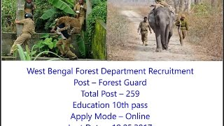 WB Forest department Recruitment Of 259 Forest Guard, 10th Pass, Apply Online Before - 19.05.2017