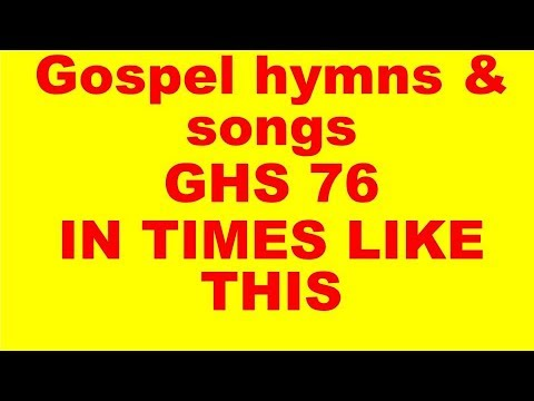 GHS 76 : IN TIMES LIKE THESE  + LYRICS