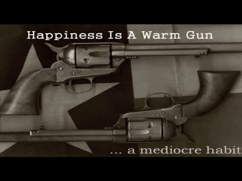 "…a mediocre habit - ""Happiness Is A Warm Gun"" - Music Video [Audio]"