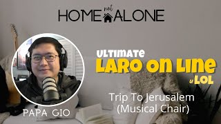 Home Not Alone | Games From Home  with Papa Gio - Trip To Jerusalem (Musical Chair)