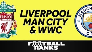 Ranking Liverpool & Man City's Seasons, Getting Hyped for Women's World Cup  | B/R Foo