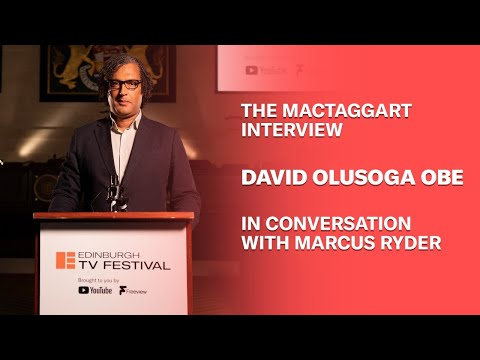 David Olusoga In Conversation with Marcus Ryder | The MacTaggart Interview | Edinburgh TV Festival