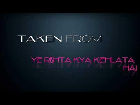 YAHA WAHA HAI TU | YE RISHTA KYA KEHLATA HAI || Full Hd Lyrics