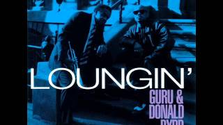 Guru & Donald Byrd - Loungin