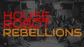 All House Robot Rebellions - Robot Wars