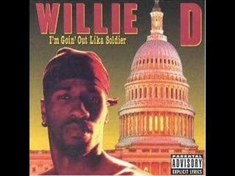 Willie D - Im Goin Out Like A Soldier