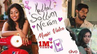 Kadhal Sollum Neram - Music Video | Kirthana. G | Maathevan | Roshni Haripriyan | Nelson Venkatesan