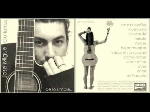 Jose Miguel Gutierrez - de lo simple 2009 FULL ALBUM