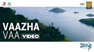 Vaazhl - Vaazha Vaa Video | Sivakarthikeyan | Arun Prabu Purushothaman | Pradeep Kumar
