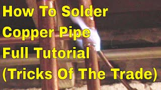 how to solder copper pipe full tutorial tricks of the trade(http://www.plumberx.com How to solder copper pipe and re-pipe home. Well how did this come about? I Felt that there's was a lot of people out there that like Diy ..., 2013-07-22T08:57:35.000Z)