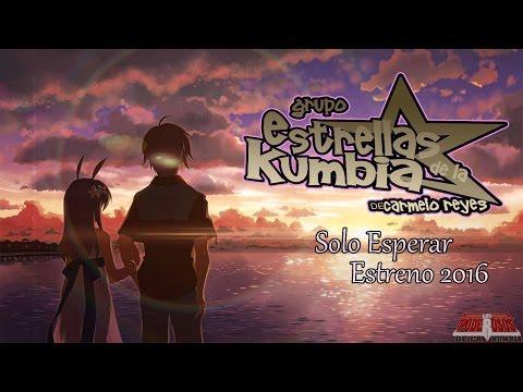 Solo Esperar Limpia 2016 - Estrellas De La Kumbia (Con Letras Video Oficial)