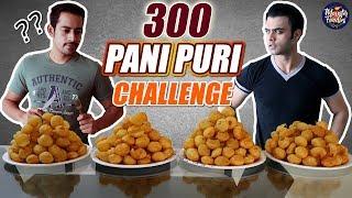 300 PANI PURI / GOLGAPPA EATING COMPETITION   Pani Puri Challenge   MONSTER FOODIES