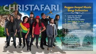 CHRISTAFARI Best Reggae Gospel Song Collection 2020