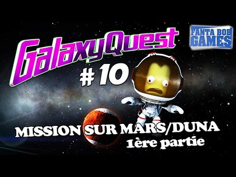 Guide pour Kerbal Space Program FR - Ep.10 : Aller sur Duna (Mars) 1/2