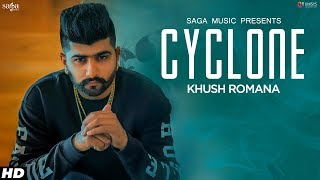 Cyclone (Full Song) Khush Romana | Ikwinder Singh | Latest Punjabi Songs 2019 | Saga Music