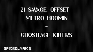 21 Savage, Offset & Metro Boomin -