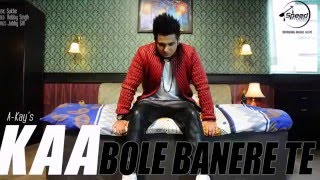 kaa bole banere te Full lyrics A Kay Latest punjabi song YouTube