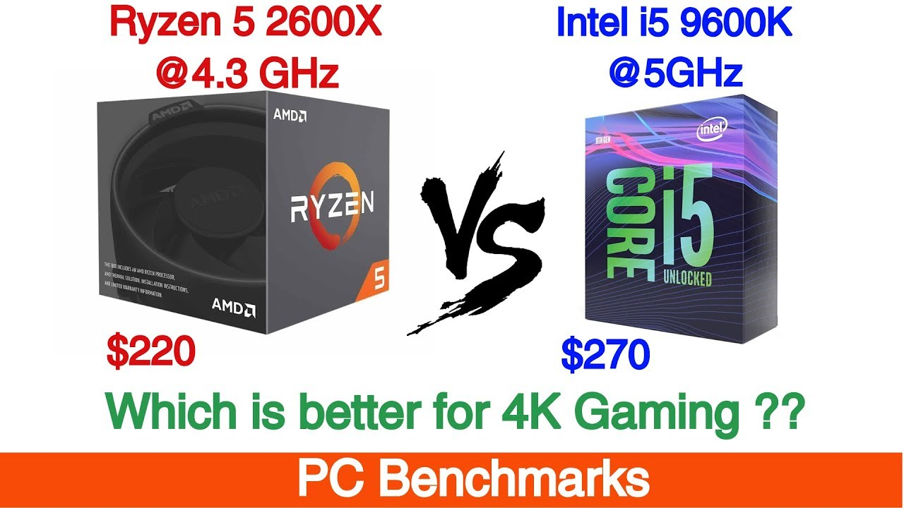 AMD Ryzen 5 2600x overclocked vs Intel i5 9600k Overclocked Featuring RTX  2080 Ti