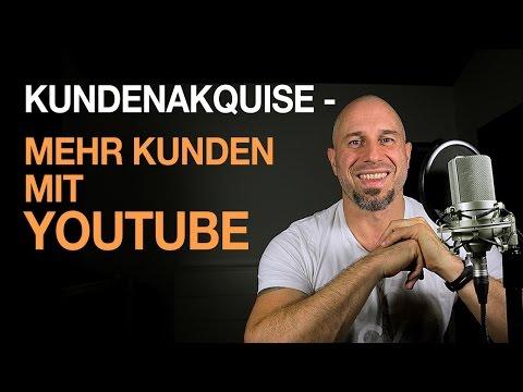Mehr Kunden mit YouTube - Kundenakquise durch Videos