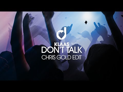 Klaas – Don't Talk (Chris Gold Edit)