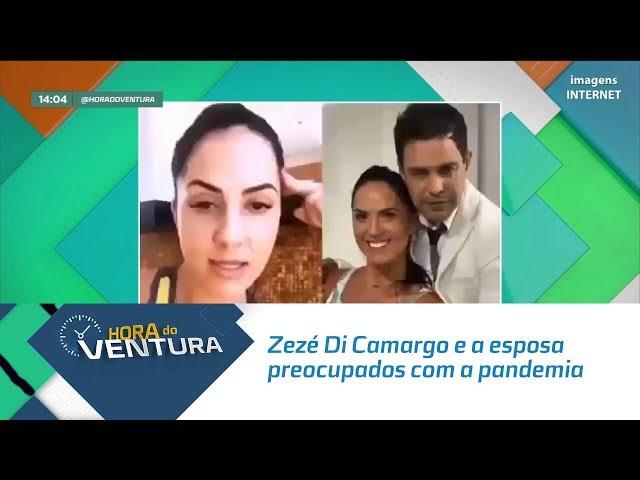 Zezé Di Camargo e a esposa Luciele preocupados com a pandemia do coronavírus - Bloco 01