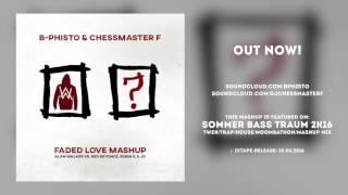 B-Phisto & Chessmaster F - Faded Love Mashup
