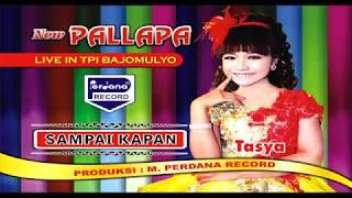 """TASYA Rosmala """"SAMPAI KAPANKAH"""" New Pallapa"""