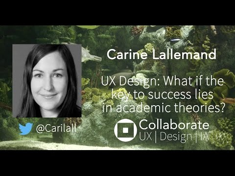 UX Design: What if the key to success lies in academic theories? | Carine Lallemand talk video