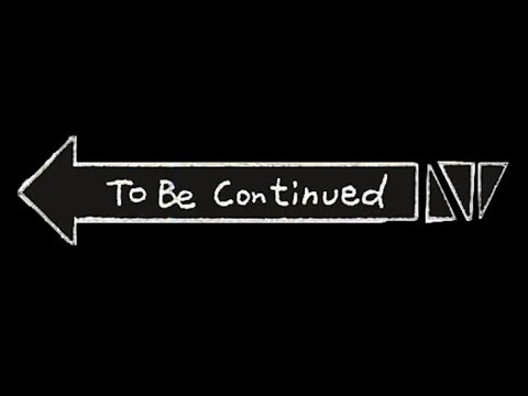 To be continued... - YouTube