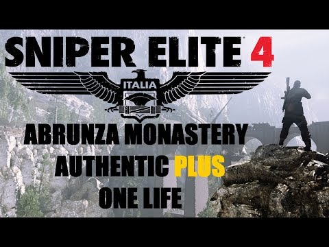 Sniper Elite 4 - Abrunza Monastery - Authentic PLUS - One Life - Stealth