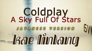 Download lagu A Sky Full Of Stars - Javanese Version (Kae Lintang)