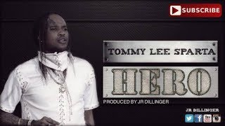 Tommy Lee Sparta- Hero (Lyrics) Produced By Jr. Dillinger.