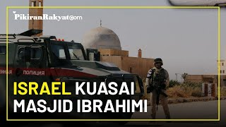 Umat Islam Dilarang Beribadah di Masjid Ibrahimi, Tempat yang Jadi Saksi Tragedi Kelam 22 Tahun Lalu