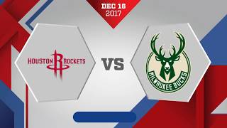 Milwaukee Bucks vs. Houston Rockets - December 16, 2017