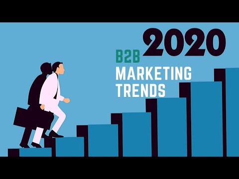 5 Most Effective B2B Marketing Trends To Watch In 2020