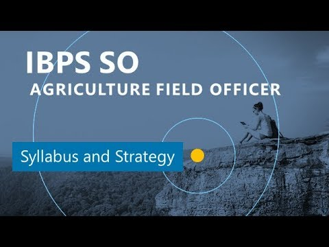 Detail syllabus and strategy of IBPS Agriculture Field Officer