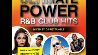 DJ Rectangle - Ultimate Power R&B Club Hits [Full Mixtape]