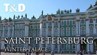 Saint Petersburg City Guide: Winter Palace -Travel & Discover