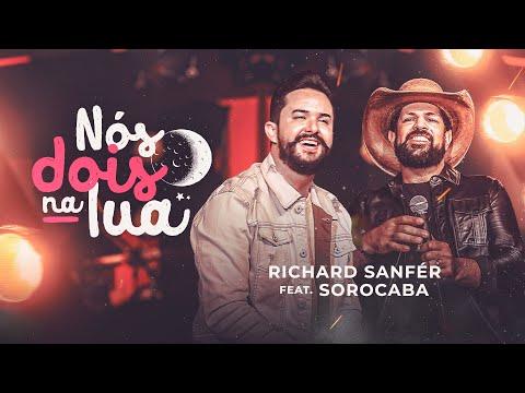 Richard Sanfér – NÓS DOIS NA LUA ft Sorocaba