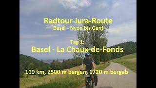Radtour Jura-Route / Jura-Radweg:  Basel-Nyon-Genf, Tag 1: Basel-St.Ursanne-La Chaux-de-Fonds