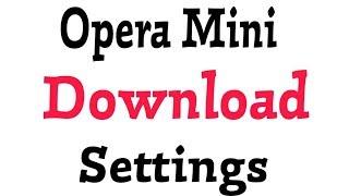 Gambar cover How To Use Opera Mini Download Settings