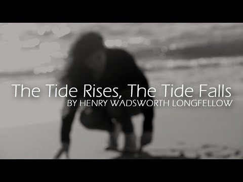The Tide Rises, The Tide Falls by Henry Wadsworth Longfellow