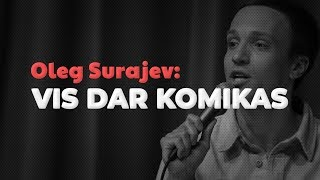 oleg-surajev-stand-up-vis-dar-komikas-2019