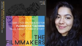 Florencia Caceres - The Filmmakers Podcast S02E04 | The Isolation Film Festival