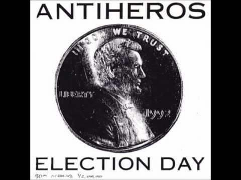 Anti-Heros - Election Day