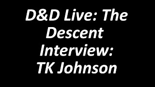 D&D Live 2019: The Descent Interview with TK Johnson